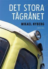 Det stora tågrånet, en bok av Mikael Nyberg